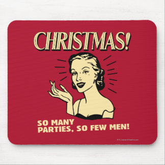 Christmas: So Many Parties, So Few Men Mouse Pad