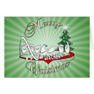 CHRISTMAS TEACHER FINGERSPELLED ASL CARD