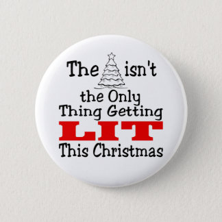 Christmas Tree Isn't Only Lit 2 Inch Round Button