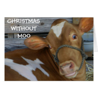 CHRISTMAS WITHOUT MOO (MISS YOU) CARD