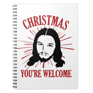 Christmas You're Welcome Spiral Notebook