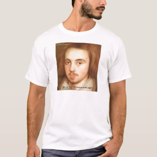 "Christopher Marlowe ""1st Site"" Love Quote Gifts T-Shirt"
