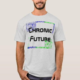 Chronic Future Quotes T-Shirt