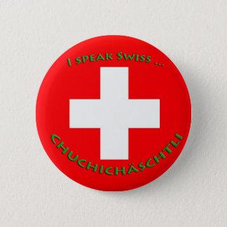 CHUCHICHÄSCHTLI 2 INCH ROUND BUTTON
