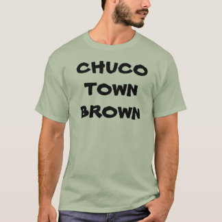 Chuco Town Brown T-Shirt