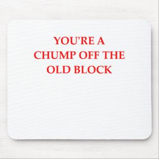 CHUMP MOUSE PAD