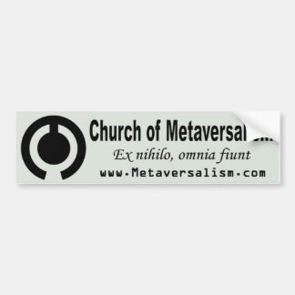 Church of Metaversalism Bumper Sticker