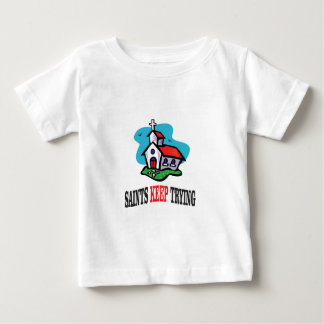 church saints keep trying baby T-Shirt