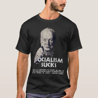 Churchill Quote:  Socialism Sucks! T-Shirt