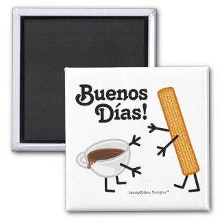 Churro & Chocolate - Buenos Dias! Magnet