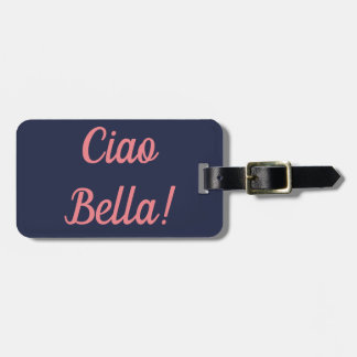 Ciao Bella Luggage Tag