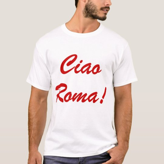 Ciao Roma Shirt