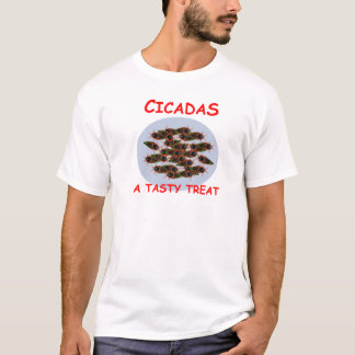 CICADAS A Tasty Treat T-Shirt