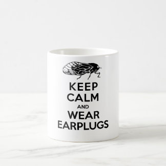 CICADAS are Here! Keep Calm and Wear Earplugs Coffee Mug