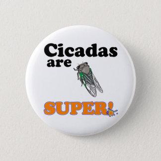 cicadas are super 2 inch round button