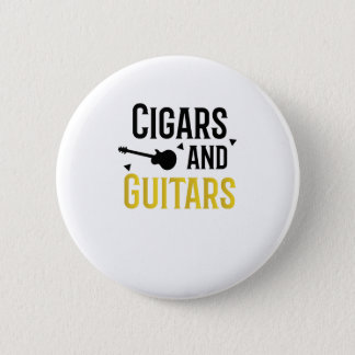 Cigars and Guitars Musician Music Lover Rock Funny 2 Inch Round Button