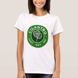 Cilantro - Just Say No T-Shirt