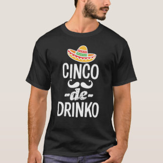Cinco De Drinko funny mens Cinco de Mayo tee shirt