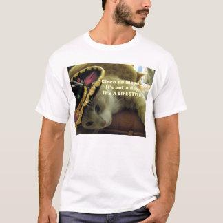 Cinco de Mayo - Its a Lifestyle T-Shirt