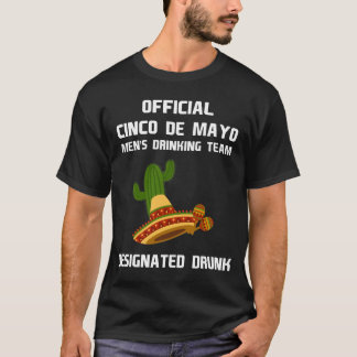 Cinco de Mayo Men's Drinking Team Designated Drunk T-Shirt