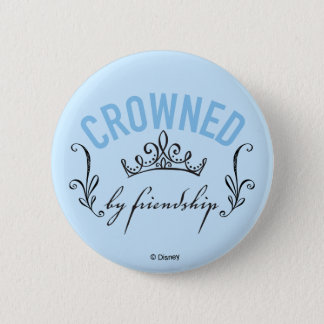 Cinderella | Crowned By Friendship 2 Inch Round Button