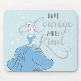 Cinderella | Have Courage Mouse Pad