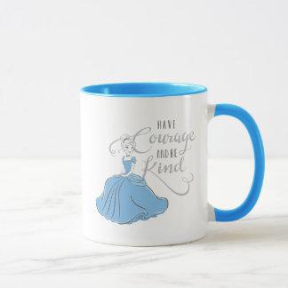 Cinderella | Have Courage Mug