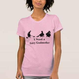 Cinderella I Need a Fairy Godmother Tshirt