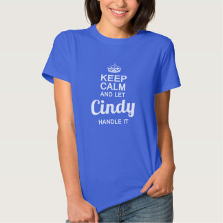 Cindy handle it ! tshirts