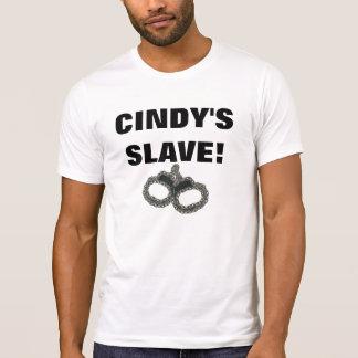 CINDY'S SLAVE! T-SHIRTS
