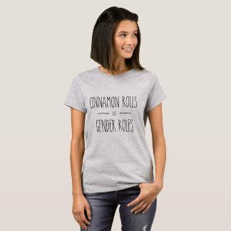 Cinnamon Rolls not Gender Roles Feminist T Shirt