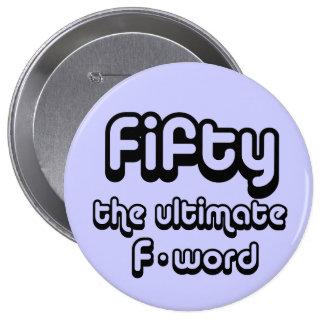 cinquantième cadeaux d'anniversaire - cinquante, l badge