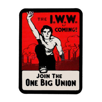 circa 1905 IWW Is Coming Magnet