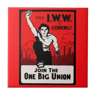 circa 1905 IWW Is Coming Tile