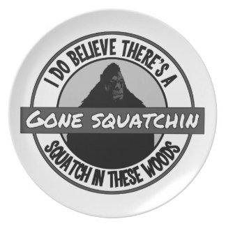 Circle - Gone Squatchin' - Squatch in these Woods Dinner Plate