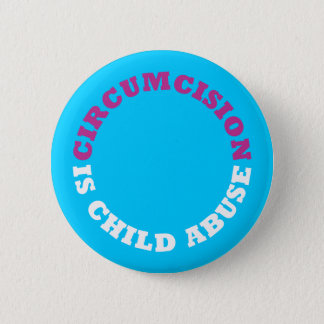 Circumcision is Child Abuse Button