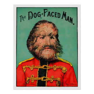 Circus Freak! The Dog-Faced Man (or Boy) Poster