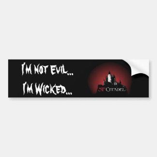 Citadel Sticker1-Not Evil...I'm Wicked... Bumper Sticker