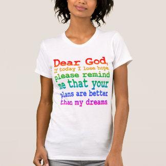Citation inspirée : Cher Dieu, si je perds Tee-shirt