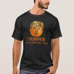 Citrouille drôle de Halloween Trumpkin d'atout T-shirt