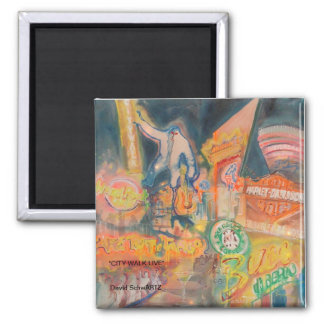 """City Walk Live ' by David SchwARTZ, ARTZworks.com Square Magnet"