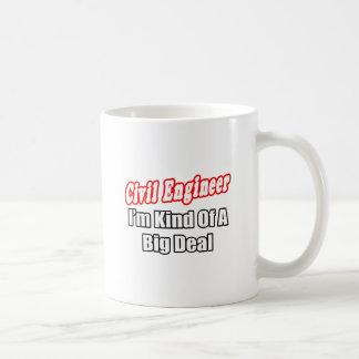 Civil Engineer...Kind of a Big Deal Coffee Mug