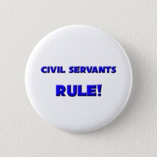 Civil Servants Rule! 2 Inch Round Button
