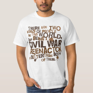 Civil War Reenactor Gift T-Shirt