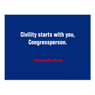Civility Starts with You, Congressperson Postcard