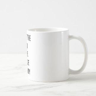 Civilize the mind, Make Savage The Body Coffee Mug