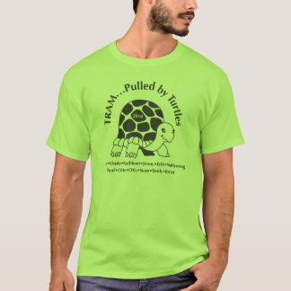 CL0172, TRAM-Pulled by Turtles T-Shirt