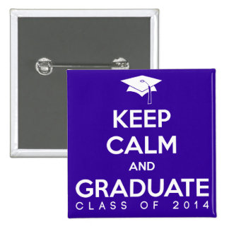 Class of 2014 Keep Calm and Graduate 2 Inch Square Button