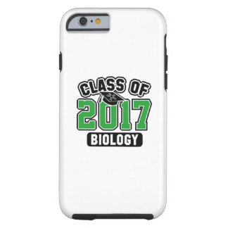 Class Of 2017 Biology Tough iPhone 6 Case