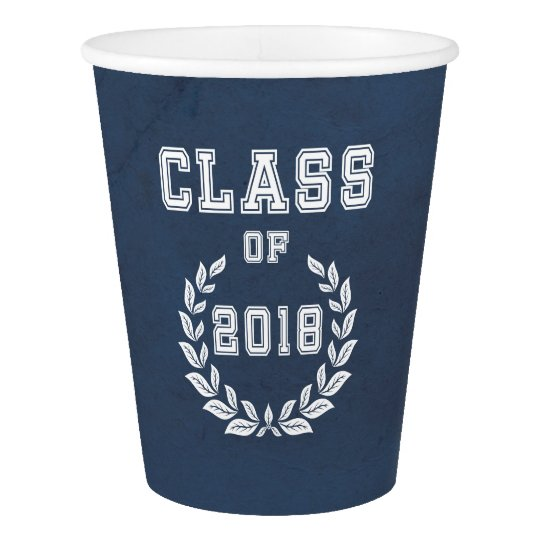 Class of 2018 paper cup